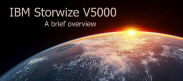IBM Storwize V5000: a Brief Overview