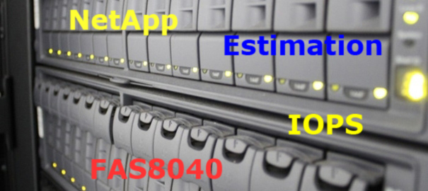 IOPS Estimation for NetApp FAS8040