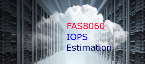 IOPS Estimation for NetApp FAS8060